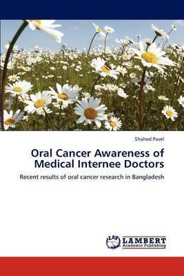Oral Cancer Awareness of Medical Internee Doctors