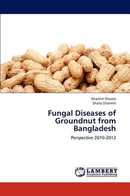 Fungal Diseases of Groundnut from Bangladesh