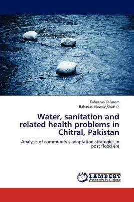 Water, Sanitation and Related Health Problems in Chitral, Pakistan