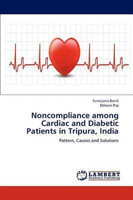 Noncompliance Among Cardiac and Diabetic Patients in Tripura, India