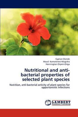 Nutritional and Anti-Bacterial Properties of Selected Plant Species