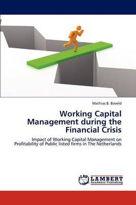 Working Capital Management During the Financial Crisis