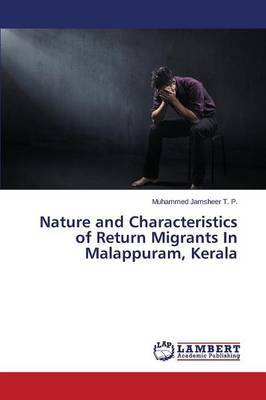 Nature and Characteristics of Return Migrants in Malappuram, Kerala