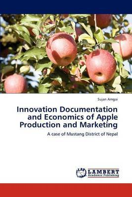 Innovation Documentation and Economics of Apple Production and Marketing