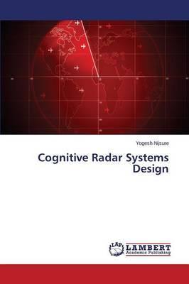 Cognitive Radar Systems Design