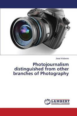 Photojournalism Distinguished from Other Branches of Photography