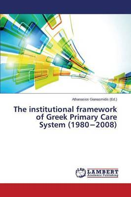 The Institutional Framework of Greek Primary Care System (1980 2008)