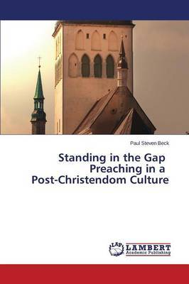 Standing in the Gap Preaching in a Post-Christendom Culture