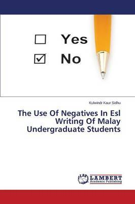The Use of Negatives in ESL Writing of Malay Undergraduate Students