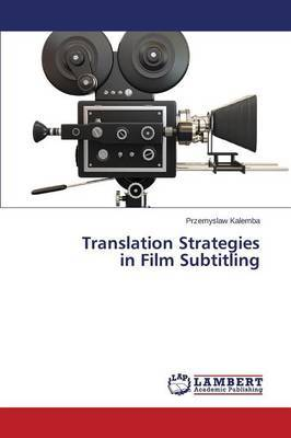 Translation Strategies in Film Subtitling