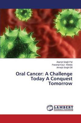 Oral Cancer: A Challenge Today a Conquest Tomorrow