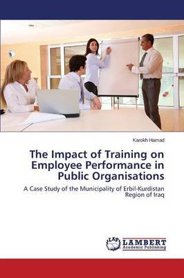 The Impact of Training on Employee Performance in Public Organisations