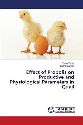 Effect of Propolis on Productive and Physiological Parameters in Quail