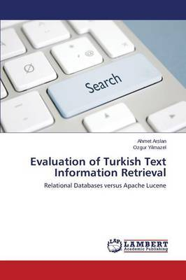 Evaluation of Turkish Text Information Retrieval