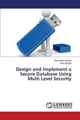 Design and Implement a Secure Database Using Multi Level Security