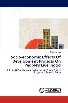 Socio-Economic Effects of Development Projects on People's Livelihood