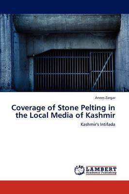 Coverage of Stone Pelting in the Local Media of Kashmir