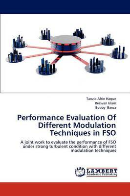 Performance Evaluation of Different Modulation Techniques in Fso