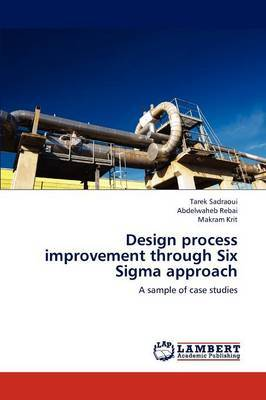 Design Process Improvement Through Six SIGMA Approach