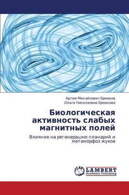 Biologicheskaya Aktivnost' Slabykh Magnitnykh Poley