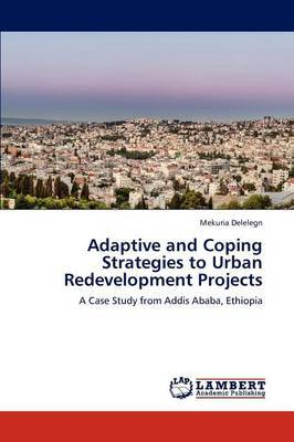 Adaptive and Coping Strategies to Urban Redevelopment Projects