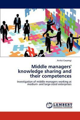 Middle Managers' Knowledge Sharing and Their Competences