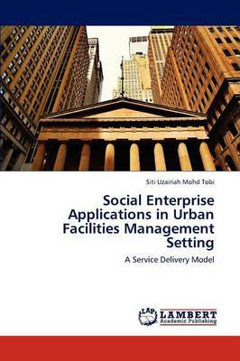 Social Enterprise Applications in Urban Facilities Management Setting