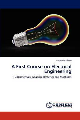 A First Course on Electrical Engineering