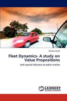 Fleet Dynamics- A Study on Value Propositions