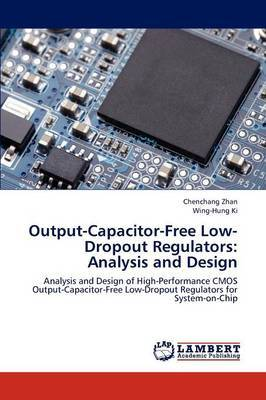 Output-Capacitor-Free Low-Dropout Regulators: Analysis and Design