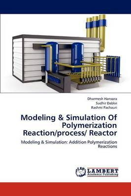 Modeling & Simulation of Polymerization Reaction/Process/ Reactor