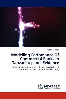 Modelling Perfomance of Commercial Banks in Tanzania: Panel Evidence