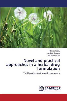 Novel and Practical Approaches in a Herbal Drug Formulation