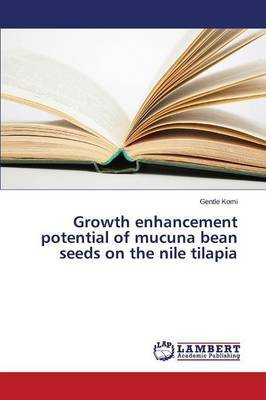 Growth Enhancement Potential of Mucuna Bean Seeds on the Nile Tilapia