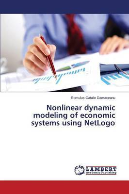 Nonlinear Dynamic Modeling of Economic Systems Using Netlogo