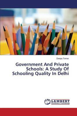 Government and Private Schools: A Study of Schooling Quality in Delhi
