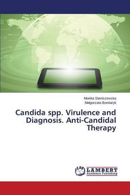 Candida Spp. Virulence and Diagnosis. Anti-Candidal Therapy