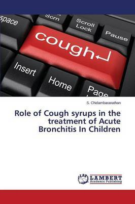 Role of Cough Syrups in the Treatment of Acute Bronchitis in Children
