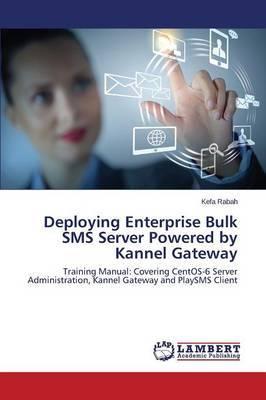 Deploying Enterprise Bulk SMS Server Powered by Kannel Gateway