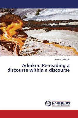 Adinkra: Re-Reading a Discourse Within a Discourse