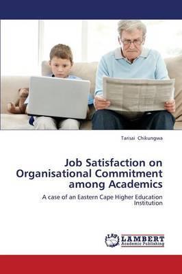 Job Satisfaction on Organisational Commitment Among Academics