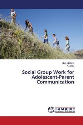Social Group Work for Adolescent-Parent Communication