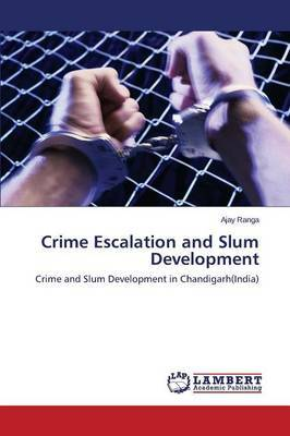 Crime Escalation and Slum Development