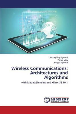 Wireless Communications: Architectures and Algorithms