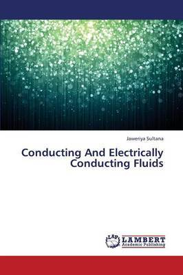Conducting and Electrically Conducting Fluids