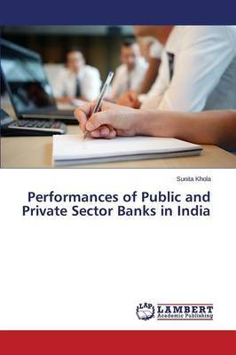 Performances of Public and Private Sector Banks in India