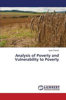Analysis of Poverty and Vulnerability to Poverty