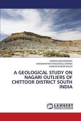 A Geological Study on Nagari Outliers of Chittoor District South India