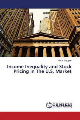 Income Inequality and Stock Pricing in the U.S. Market