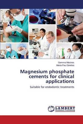 Magnesium Phosphate Cements for Clinical Applications